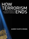 How Terrorism Ends (eBook): Understanding the Decline and Demise of Terrorist Campaigns